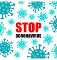 stop wuhan 2019-ncov coronavirus sign coronavirus vector image vector image