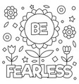 Be fearless coloring page