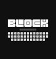 block font vector image vector image