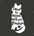 cute white cat silhouette and quote vector image vector image
