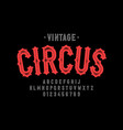 vintage style circus font vector image vector image
