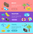 beach summer rest banner horizontal set isometric vector image vector image