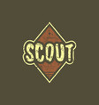 emblem with rough texture for scout club vector image vector image