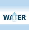 water text and drop vector image vector image