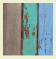 wooden grunge texture in blue green and brown vector image