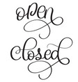 open closed vintage text calligraphy vector image vector image