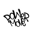 sprayed power move font graffiti with overspray vector image