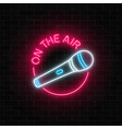 neon on the air sign with microphone in round vector image vector image