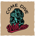 come dive with me poster vector image vector image