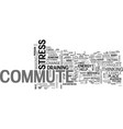 what is it about the commute that drains me text vector image vector image