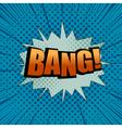 Bang comic cartoon wording vector image vector image