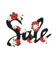 Hand drawn sign Sale with red roses and white vector image