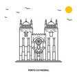 porto cathedral monument world travel natural vector image vector image