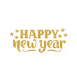 happy new year greeting card hand drawn lettering vector image