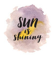 sun is shining inspirational quote about life vector image vector image