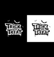 trick or treat message design black and white vector image vector image