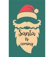 santa is coming vector image