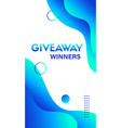 giveaway winners story template abstract vector image vector image
