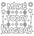make today magical coloring page vector image vector image