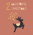 2 days until christmas deer