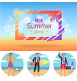 Hot summer days set poster vector image