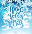 have a jolly xmas geeting card vector image