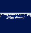 happy shavuot banner vector image vector image