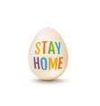 white egg for easter with text stay home vector image vector image