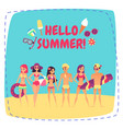 hello summer company of young people on beach vector image vector image