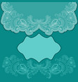 Lace turquoise greeting card with frame vector image