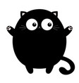 black round fat cat ready for a hugging open hand vector image