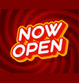 now open red and yellow text effect template with vector image vector image
