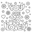 you are so loved coloring page vector image vector image