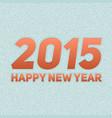 2015 new year greeting card abstract vector image vector image