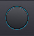 black matted plastic button with blue backlight vector image vector image