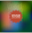 multicolored smudges background in grunge style vector image