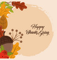 happy thanksgiving day greeting card acorn branch vector image vector image