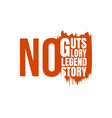 no guts no glory a simple beautiful typographic vector image vector image