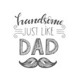 isolated happy fathers day quotes on white vector image