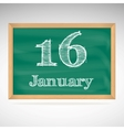 January 16 inscription in chalk on a blackboard vector image vector image