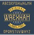 vintage label font named wrexham vector image vector image