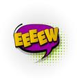 eew sound comic book text pop art vector image vector image