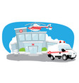 hospital with helicopter on roand ambulance vector image vector image