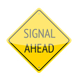 Signal Ahead Sign vector image vector image