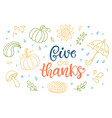 give thanks thanksgiving day lettering vector image vector image