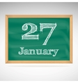 January 27 inscription in chalk on a blackboard vector image vector image