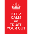 Keep Calm and Trust your Gut poster