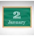 January 2 inscription in chalk on a blackboard vector image vector image