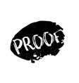 Proof rubber stamp
