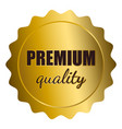 golden seal with premium quality text vector image